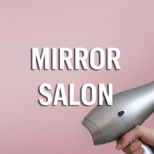 Mirror Salon